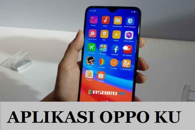 Aplikasi Oppo Ku, Apakah Aman & Tidak Berbahaya ? Inilah ...